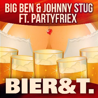 Big Ben & Johnny Stug Ft. PartyFrieX - Bier & T