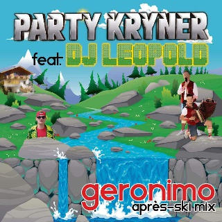 Party Kryner & DJ Leopold - Geronimo (Apres-Ski Mix)