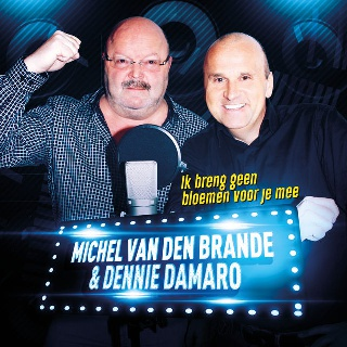 Michel van den Brande & Dennie Damaro - Ik Breng Geen Bloemen Voor Je Mee