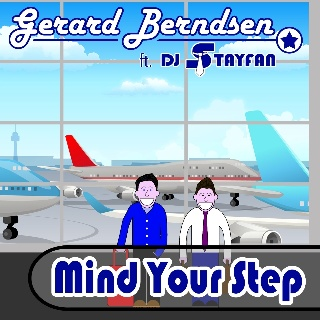 Feestknaller week 21 2013: Gerard Berndsen Ft. DJ Stayfan - Mind Your Step