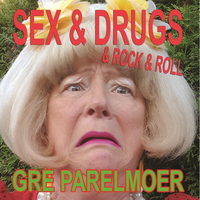 Gré Parelmoer - Sex & Drugs & Rock & Roll