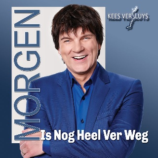Feestknaller week 38 2017: Kees Versluys - Morgen Is Nog Heel Ver Weg