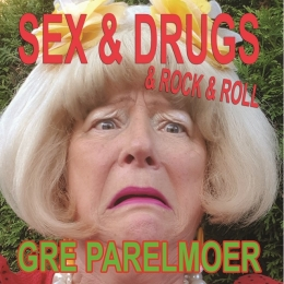 Feestknaller week 5 2019: Gré Parelmoer - Sex & Drugs & Rock 'n' Roll