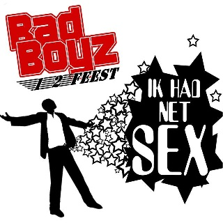 Feestknaller week 31 2012: Bad Boyz - Ik Had Net Sex